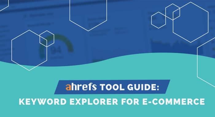 Ahrefs Keyword Explorer یکی از ابزارهای انتخاب کلمات کلیدی