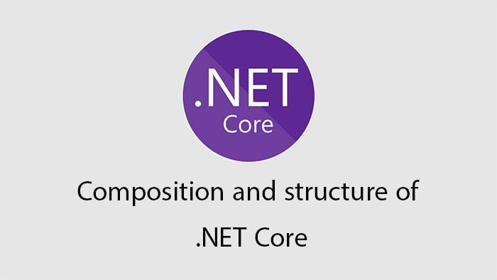 ترکیب و ساختار NET Core.